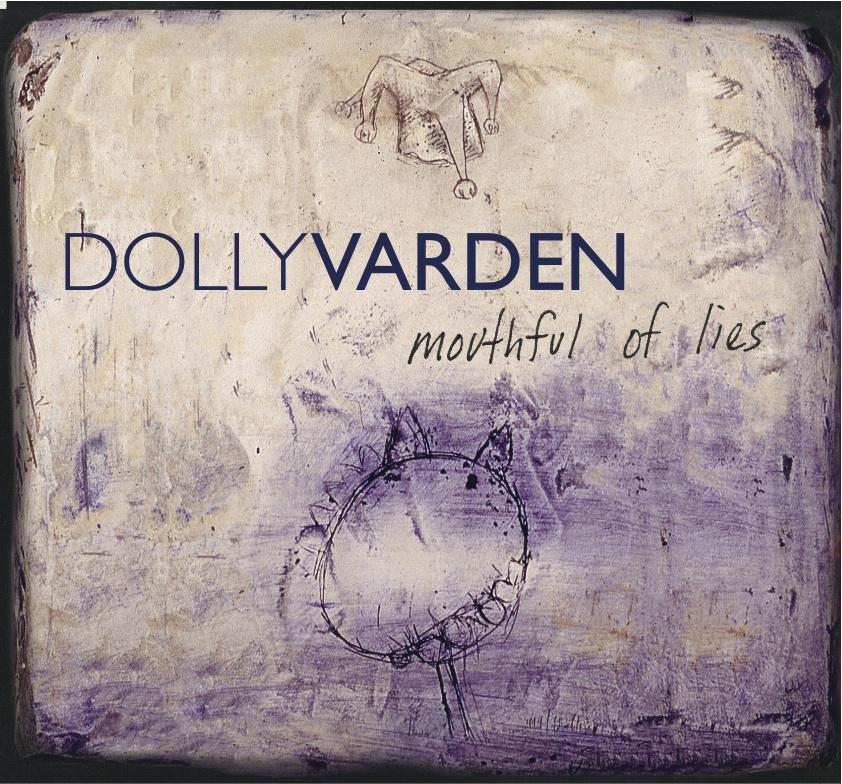 2884-Dolly Varden-Mouthful Of Lies (remastered)-67f879ff79fb4ec6