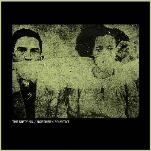 "The Dirty Nil/Northern Primitive Split 7"""