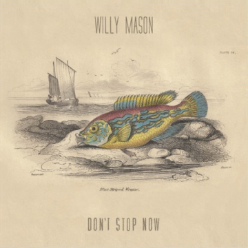 Willy Mason - Don&#039;t Stop Now