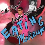 Eating Makeup Seth Bogart feat. Kathleen Hanna